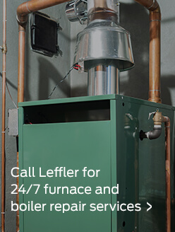 Call Leffler for 24/7 furnace and boiler repair services