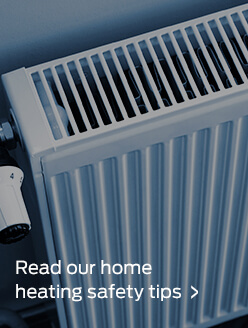 Check out our home heating safety tips.
